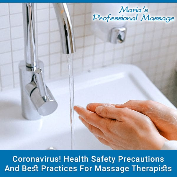 Coronavirus! Health Safety Precautions And Best Practices For Massage Therapists