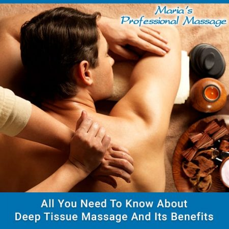 All You Need To Know About Deep Tissue Massage And Its Benefits